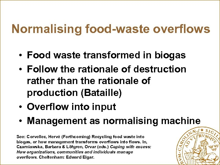 Normalising food-waste overflows • Food waste transformed in biogas • Follow the rationale of
