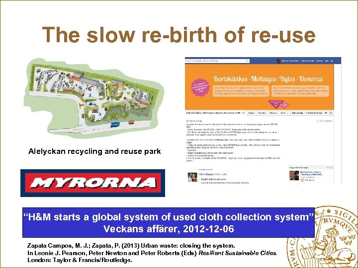 """The slow re-birth of re-use Alelyckan recycling and reuse park """"H&M starts a global"""