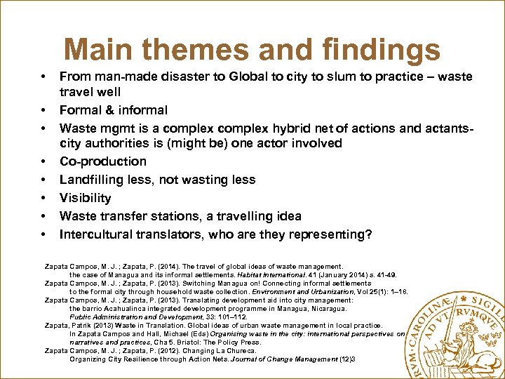Main themes and findings • • From man-made disaster to Global to city to