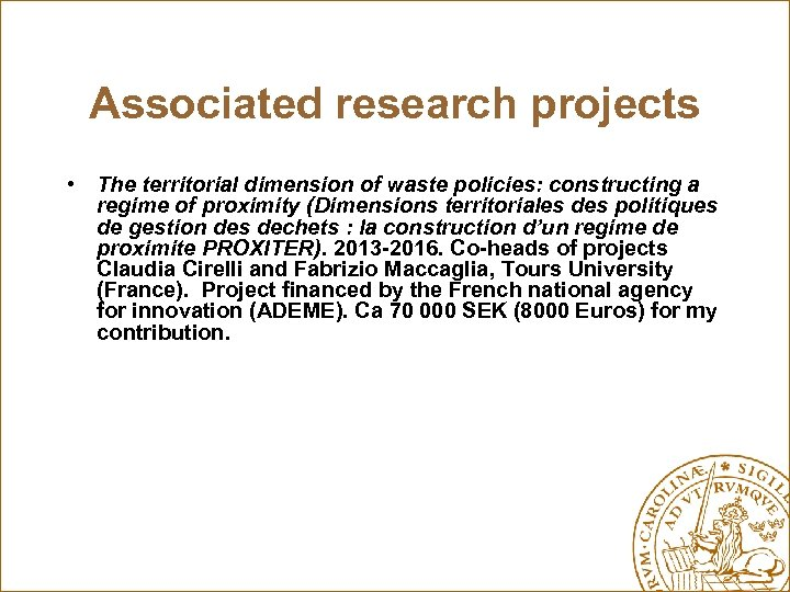 Associated research projects • The territorial dimension of waste policies: constructing a regime of
