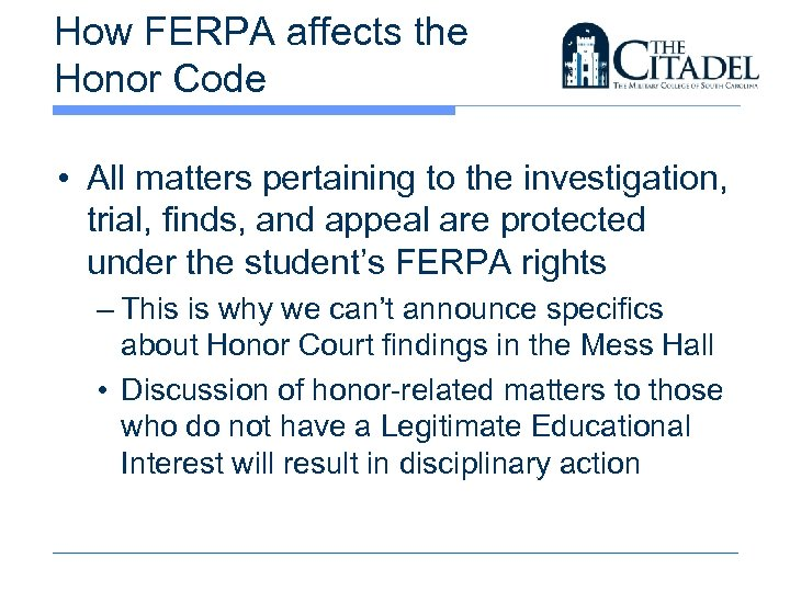 How FERPA affects the Honor Code • All matters pertaining to the investigation, trial,