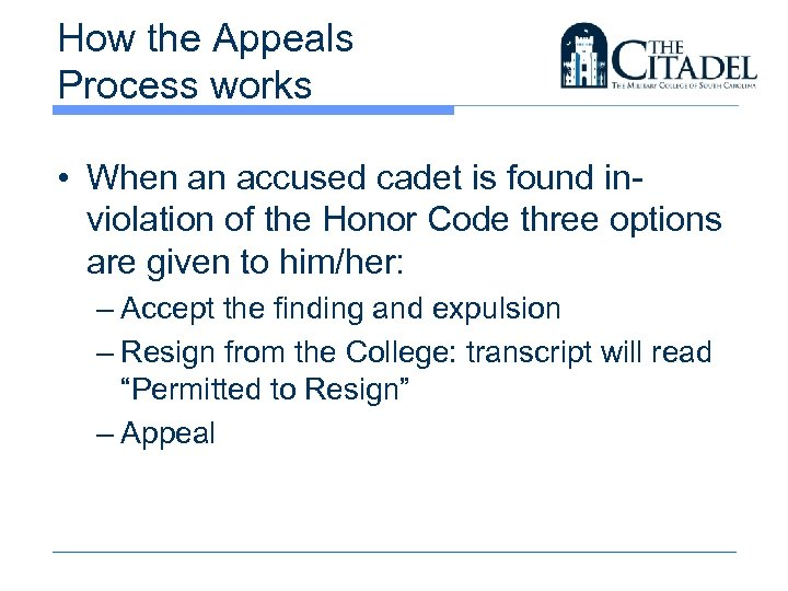 How the Appeals Process works • When an accused cadet is found inviolation of