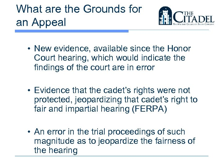 What are the Grounds for an Appeal • New evidence, available since the Honor