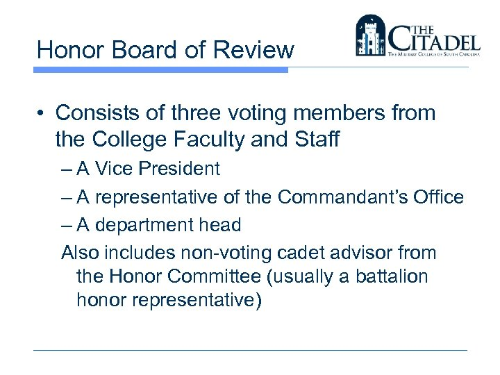 Honor Board of Review • Consists of three voting members from the College Faculty
