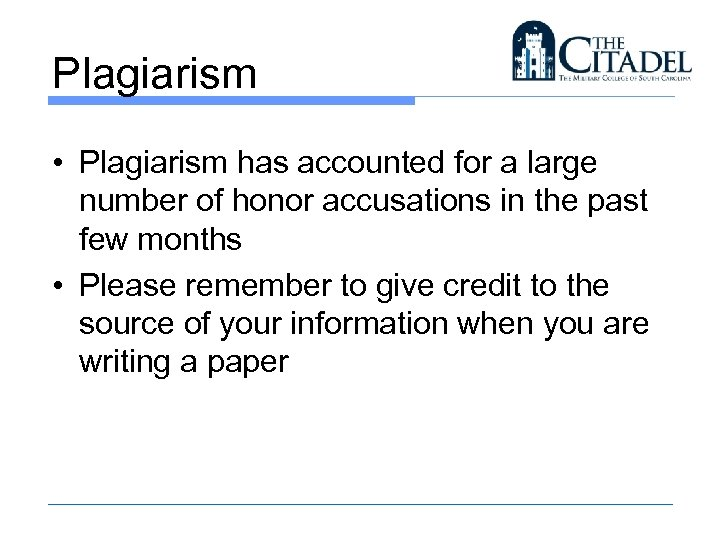 Plagiarism • Plagiarism has accounted for a large number of honor accusations in the