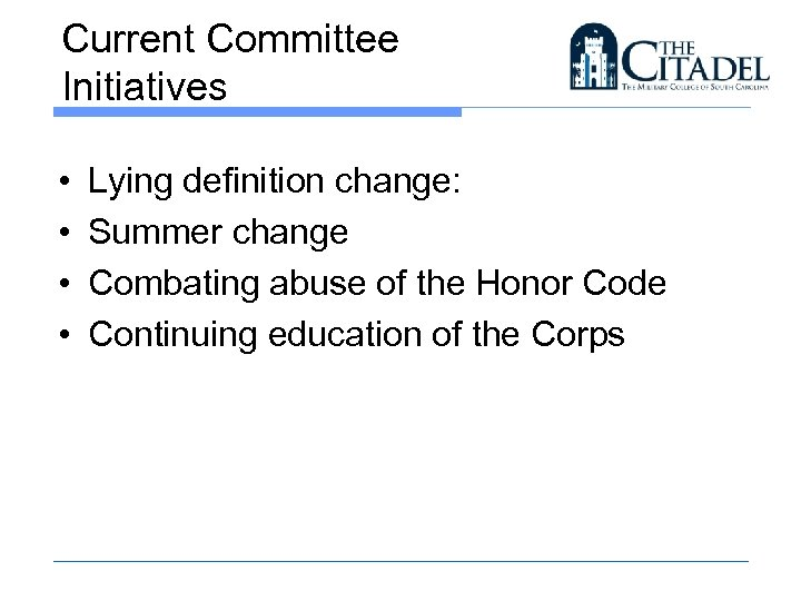 Current Committee Initiatives • • Lying definition change: Summer change Combating abuse of the