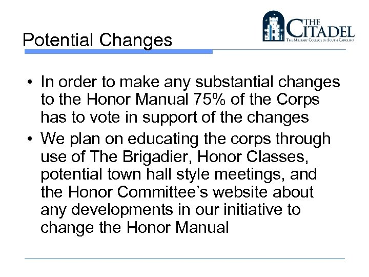 Potential Changes • In order to make any substantial changes to the Honor Manual