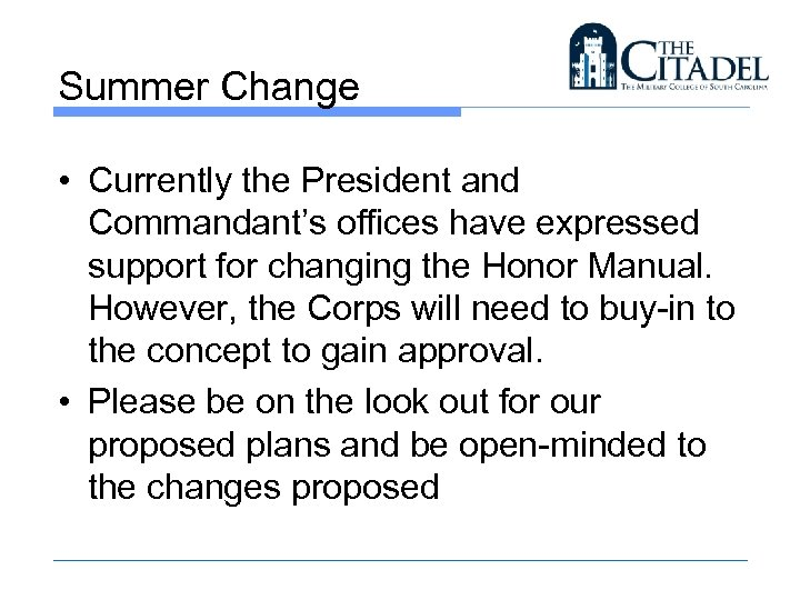 Summer Change • Currently the President and Commandant's offices have expressed support for changing