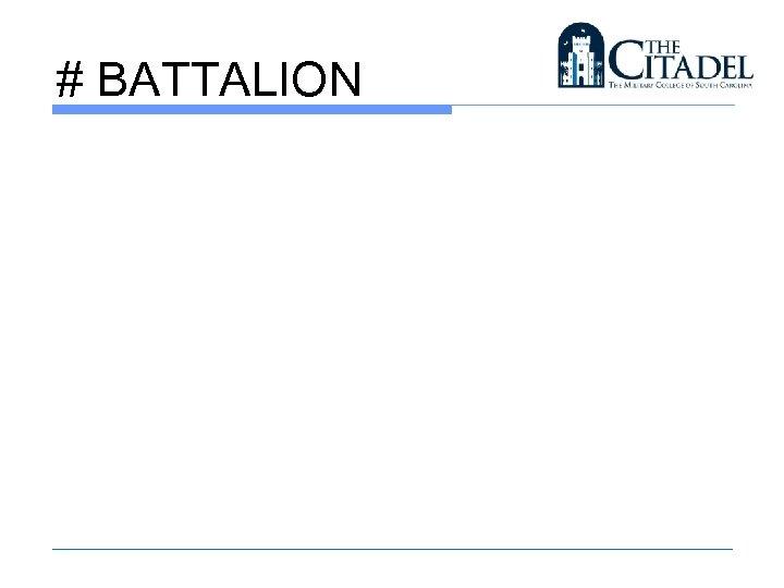 # BATTALION