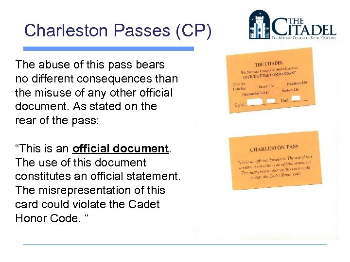 Charleston Passes (CP) The abuse of this pass bears no different consequences than the