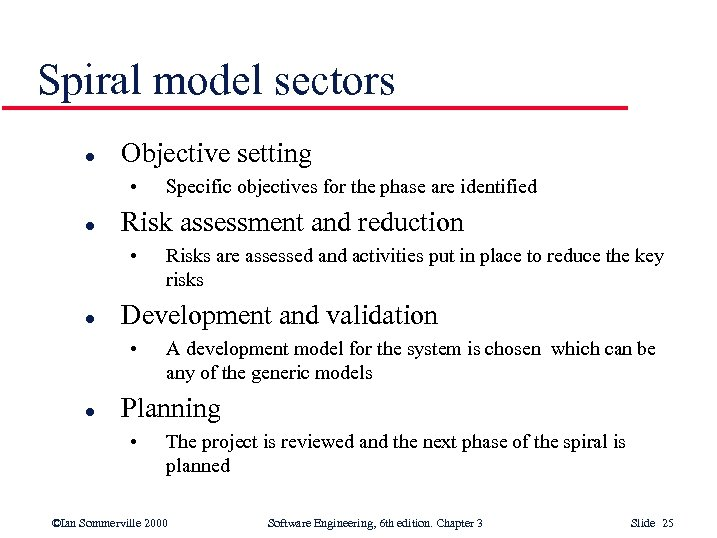 Spiral model sectors l Objective setting • l Risk assessment and reduction • l