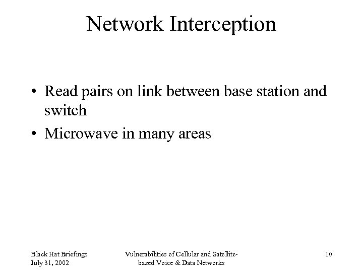 Network Interception • Read pairs on link between base station and switch • Microwave