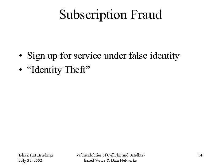 """Subscription Fraud • Sign up for service under false identity • """"Identity Theft"""" Black"""