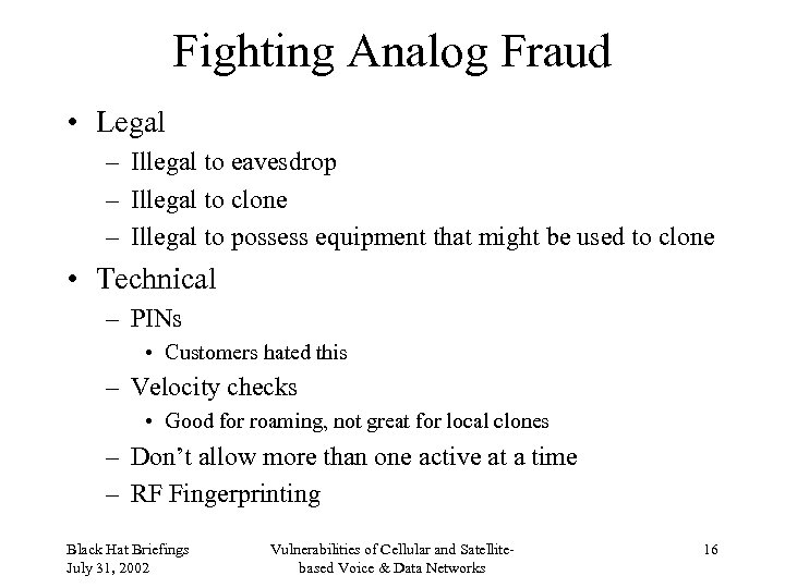 Fighting Analog Fraud • Legal – Illegal to eavesdrop – Illegal to clone –
