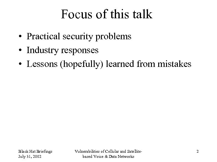 Focus of this talk • Practical security problems • Industry responses • Lessons (hopefully)