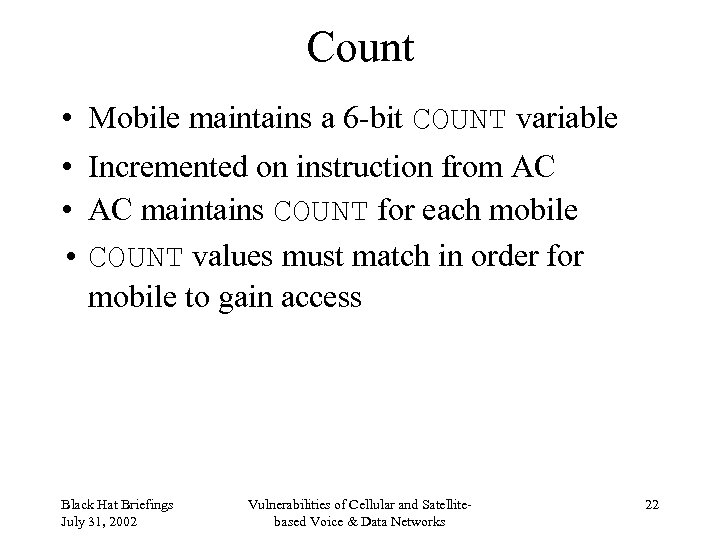 Count • Mobile maintains a 6 -bit COUNT variable • Incremented on instruction from