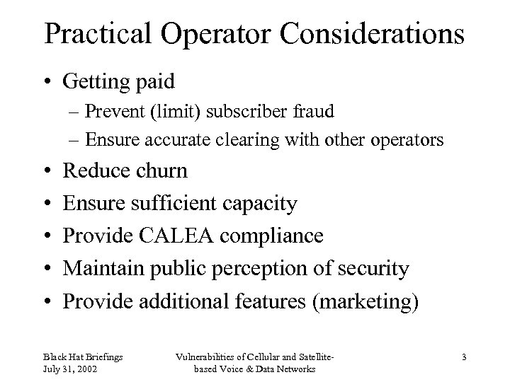 Practical Operator Considerations • Getting paid – Prevent (limit) subscriber fraud – Ensure accurate