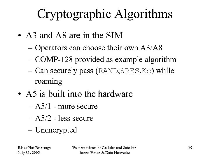 Cryptographic Algorithms • A 3 and A 8 are in the SIM – Operators