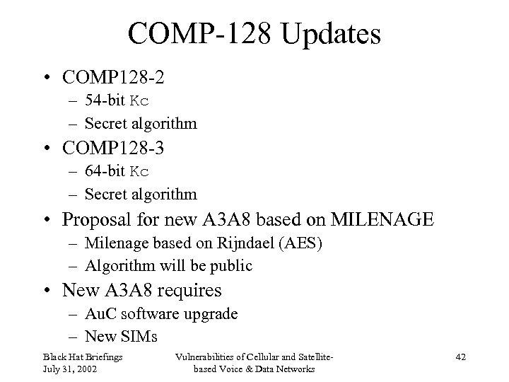COMP-128 Updates • COMP 128 -2 – 54 -bit Kc – Secret algorithm •