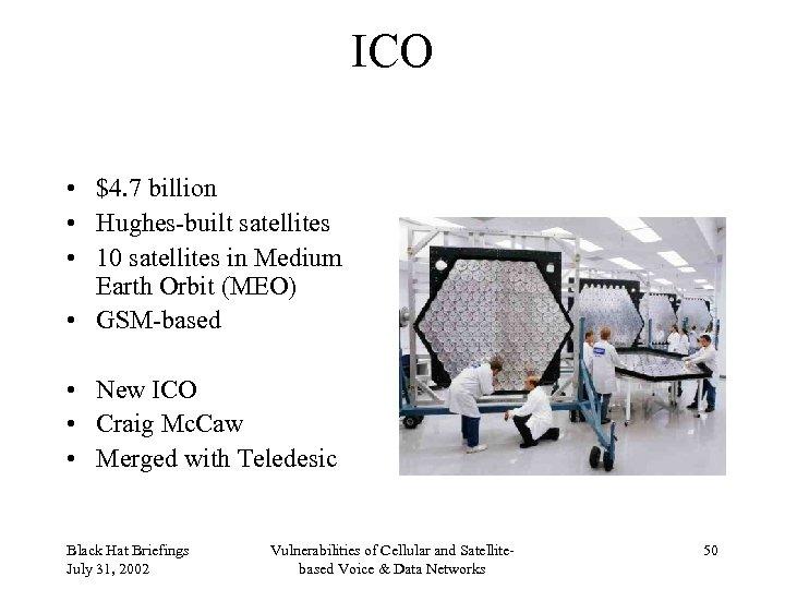 ICO • $4. 7 billion • Hughes-built satellites • 10 satellites in Medium Earth