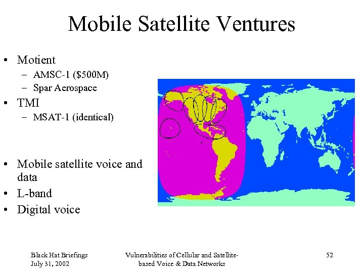Mobile Satellite Ventures • Motient – AMSC-1 ($500 M) – Spar Aerospace • TMI