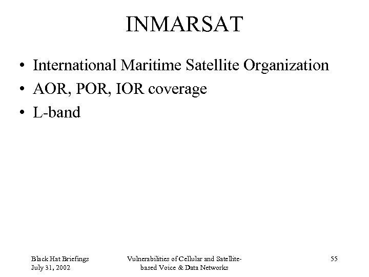 INMARSAT • International Maritime Satellite Organization • AOR, POR, IOR coverage • L-band Black