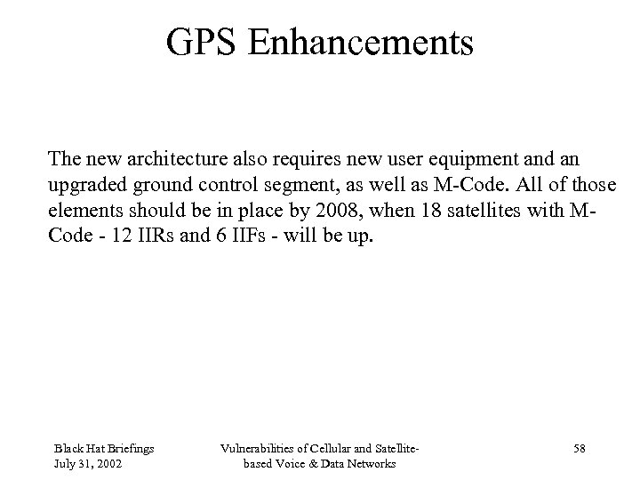 GPS Enhancements The new architecture also requires new user equipment and an upgraded ground