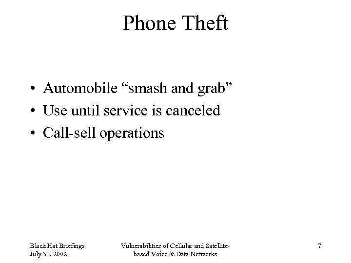"""Phone Theft • Automobile """"smash and grab"""" • Use until service is canceled •"""