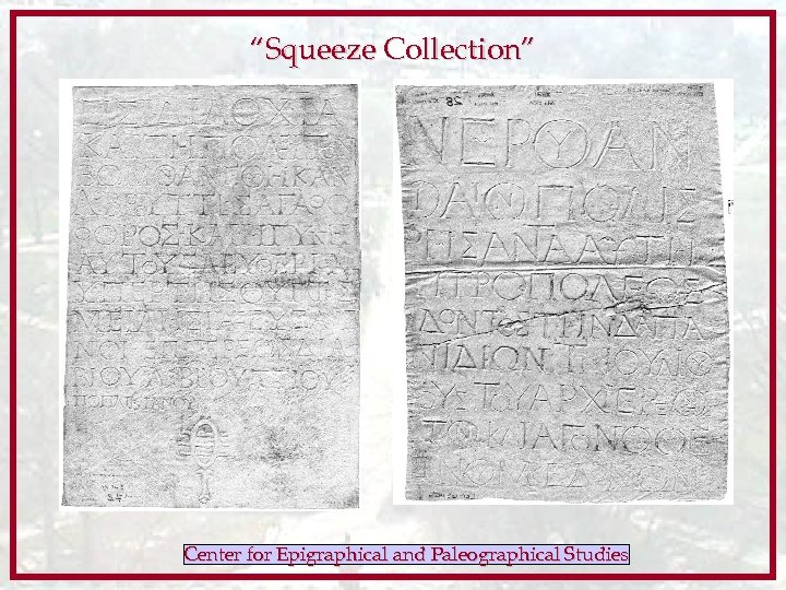"""""""Squeeze Collection"""" Center for Epigraphical and Paleographical Studies"""