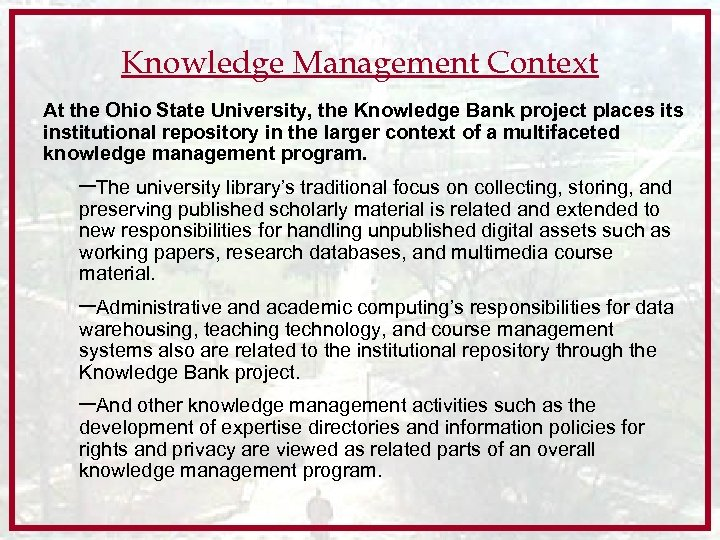 Knowledge Management Context At the Ohio State University, the Knowledge Bank project places its