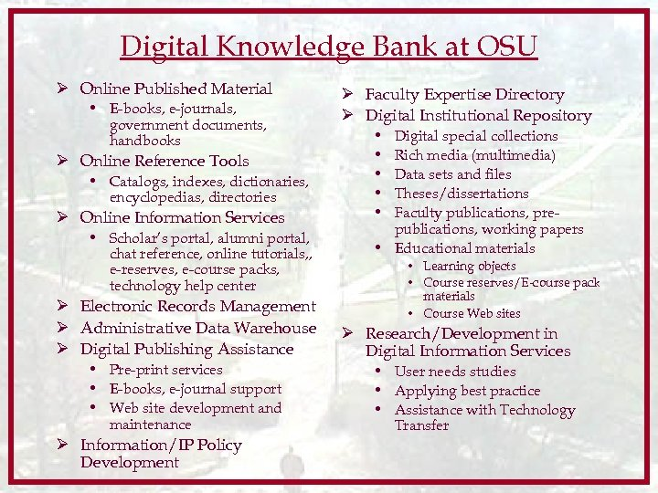 Digital Knowledge Bank at OSU Ø Online Published Material • E-books, e-journals, government documents,