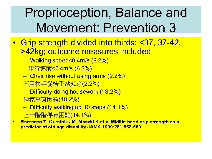 Proprioception, Balance and Movement: Prevention 3 • Grip strength divided into thirds: <37, 37