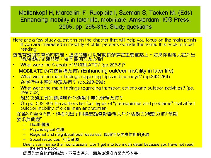 Mollenkopf H, Marcellini F, Ruoppila I, Szeman S, Tacken M. (Eds) Enhancing mobility in