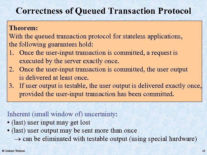 Correctness of Queued Transaction Protocol Theorem: With the queued transaction protocol for stateless applications,