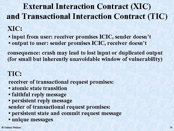 External Interaction Contract (XIC) and Transactional Interaction Contract (TIC) XIC: • input from user: