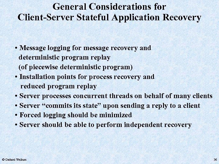 General Considerations for Client-Server Stateful Application Recovery • Message logging for message recovery and