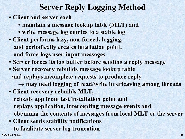 Server Reply Logging Method • Client and server each • maintain a message lookup