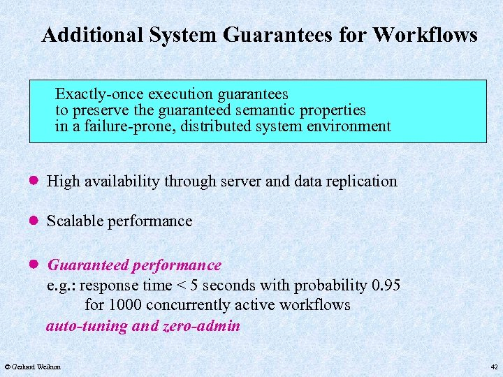 Additional System Guarantees for Workflows Exactly-once execution guarantees to preserve the guaranteed semantic properties