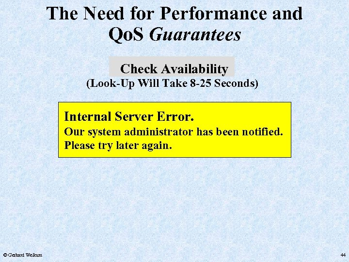 The Need for Performance and Qo. S Guarantees Check Availability (Look-Up Will Take 8