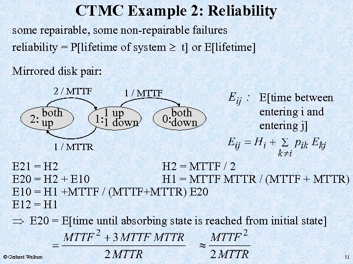 CTMC Example 2: Reliability some repairable, some non-repairable failures reliability = P[lifetime of system
