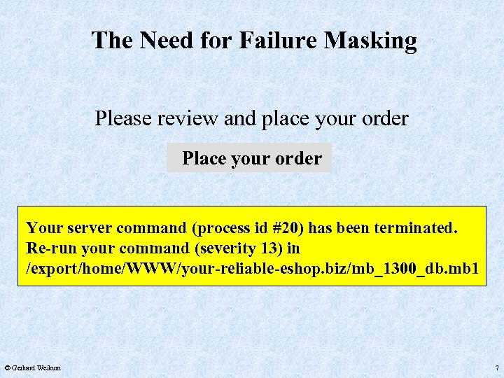 The Need for Failure Masking Please review and place your order Place your order