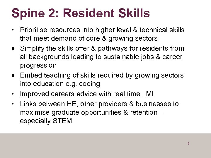 Spine 2: Resident Skills • Prioritise resources into higher level & technical skills that