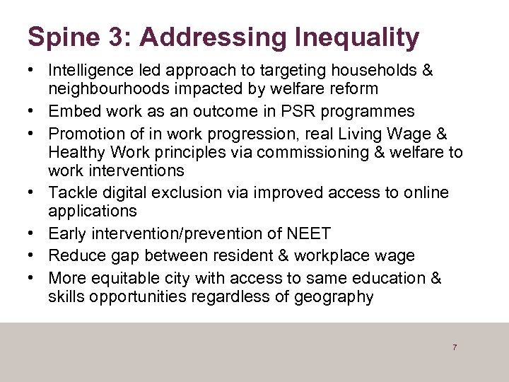Spine 3: Addressing Inequality • Intelligence led approach to targeting households & neighbourhoods impacted