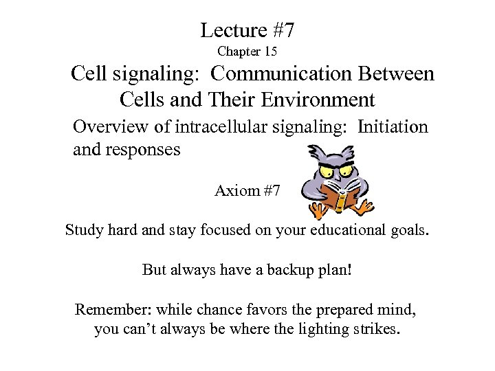 Lecture #7 Chapter 15 Cell signaling: Communication Between Cells and Their Environment Overview of