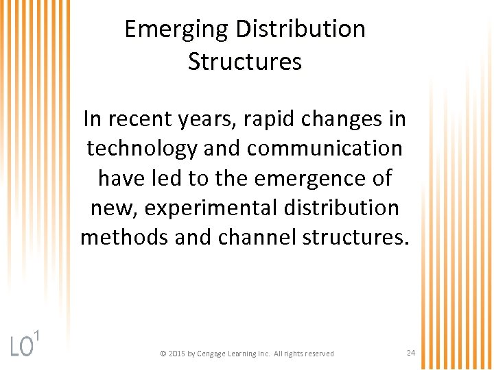 Emerging Distribution Structures In recent years, rapid changes in technology and communication have led