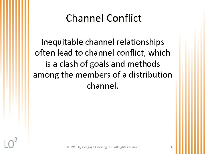 Channel Conflict Inequitable channel relationships often lead to channel conflict, which is a clash
