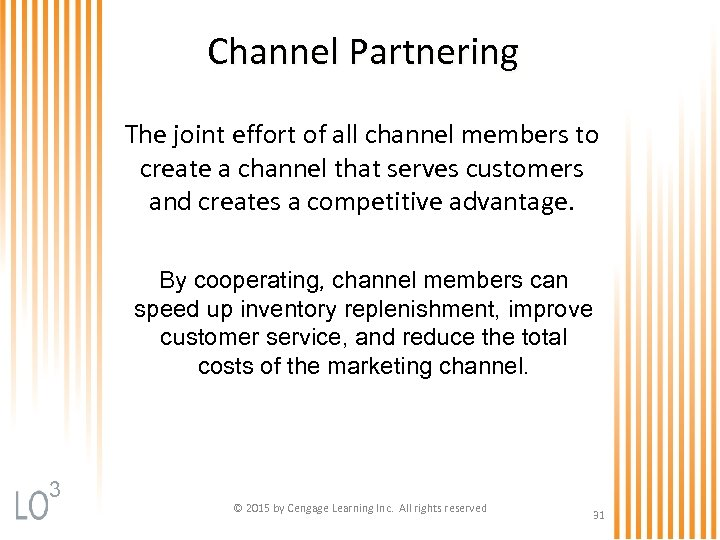 Channel Partnering The joint effort of all channel members to create a channel that