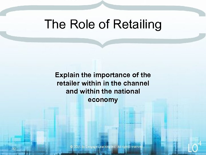 The Role of Retailing Explain the importance of the retailer within in the channel