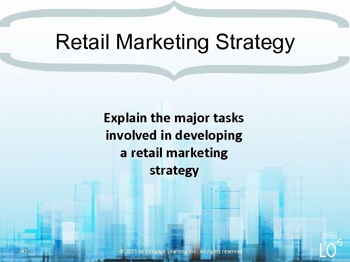 Retail Marketing Strategy Explain the major tasks involved in developing a retail marketing strategy