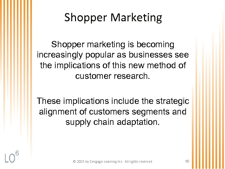 Shopper Marketing Shopper marketing is becoming increasingly popular as businesses see the implications of